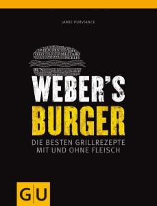Weber's Burger – Die besten Grillrezepte mit und ohne Fleisch